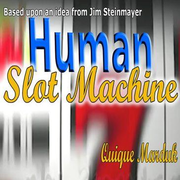 Human Slot Machine